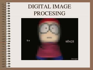 DIGITAL IMAGE PROCESING