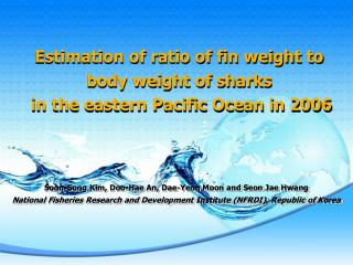 Estimation of ratio of fin weight to body weight of sharks  in the eastern Pacific Ocean in 2006