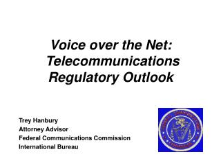 Voice over the Net:   Telecommunications Regulatory Outlook