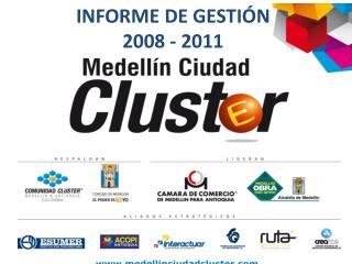 INFORME DE GESTIÓN  2008 - 2011