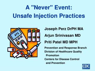 A Never Event:  Unsafe Injection Practices