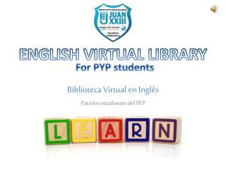 Biblioteca Virtual en Inglés Para los estudiantes del PEP