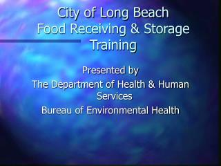 City of Long Beach Food Receiving & Storage Training