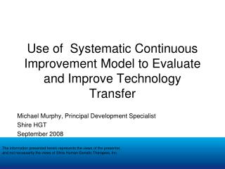 Use of  Systematic Continuous Improvement Model to Evaluate and Improve Technology Transfer