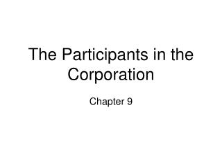 The Participants in the Corporation