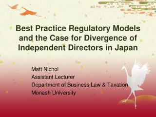 Best Practice Regulatory Models and the Case for Divergence of Independent Directors in Japan
