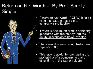 Return on Net Worth �  By Prof. Simply Simple