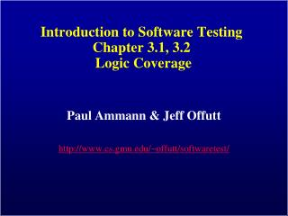 Introduction to Software Testing Chapter 3.1, 3.2  Logic Coverage