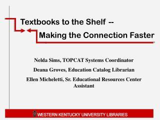 Textbooks to the Shelf --