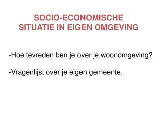 SOCIO-ECONOMISCHE SITUATIE IN EIGEN OMGEVING