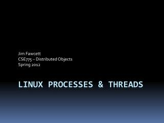 Linux  Processes & Threads