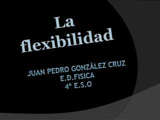 Juan Pedro González cruz e.d.fisica 4º e.s.o