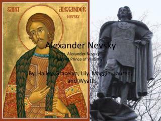 Alexander Nevsky St. Alexander Nevsky Grand Prince of Vladimir