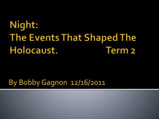 Night: The Events That Shaped The Holocaust. 			Term 2