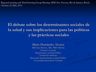 Mario Hernández Álvarez MD,  Esp . Bioética,  MSc. PhD.  Historia Profesor Asociado
