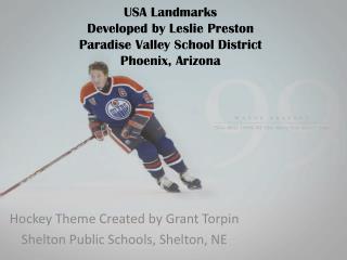 USA Landmarks Developed by Leslie Preston Paradise Valley School District Phoenix, Arizona