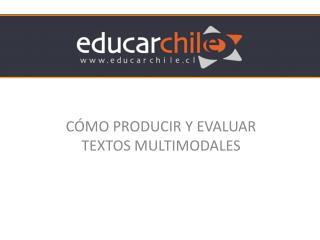 C�MO PRODUCIR Y EVALUAR TEXTOS MULTIMODALES