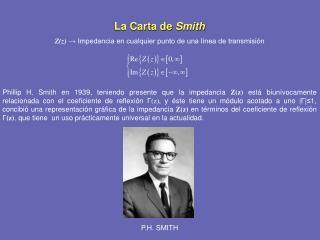 La Carta de  Smith Z(z) → Impedancia en cualquier punto de una línea de transmisión