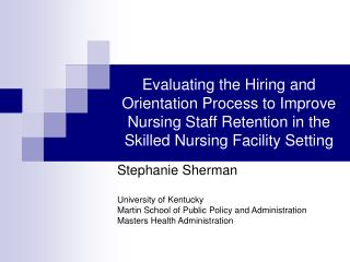 Evaluating the Hiring and Orientation Process to Improve Nursing Staff Retention in the Skilled Nursing Facility Setting