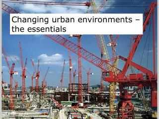 Changing urban environments – the essentials