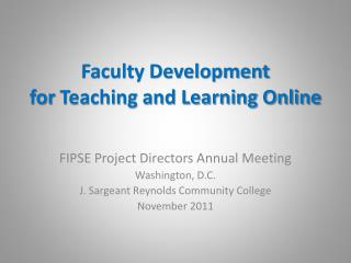 Faculty Development  for  Teaching and Learning Online