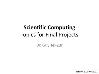 Scientific  Computing Topics for  Final  Projects