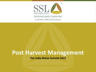 Post Harvest Management The India Maize Summit 2013
