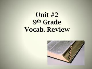 Unit #2 9 th  Grade  Vocab. Review