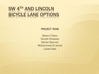 SW 4 th  and Lincoln  Bicycle Lane Options