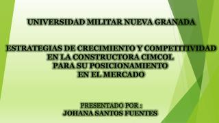 UNIVERSIDAD MILITAR NUEVA GRANADA ESTRATEGIAS DE CRECIMIENTO Y COMPETITIVIDAD