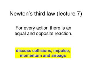 Newton�s third law (lecture 7)