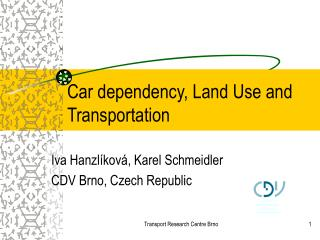 Car dependency, Land Use and Transportation