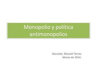 Monopolio y política antimonopolios