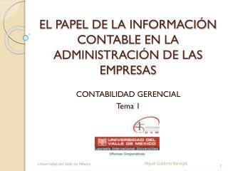 EL PAPEL DE LA INFORMACIÓN CONTABLE EN LA ADMINISTRACIÓN DE LAS EMPRESAS