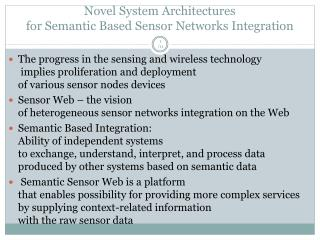 Novel System Architectures  for  Semantic Based  Sensor  Networks Integration