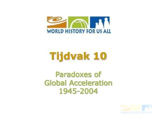 Tijdvak  10 Paradoxes of  Global Acceleration 1945-2004