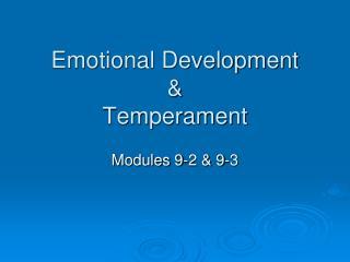 Emotional Development & Temperament