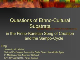 Questions of Ethno-Cultural Substrata