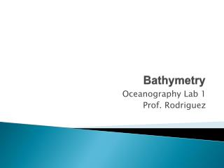 Bathymetry