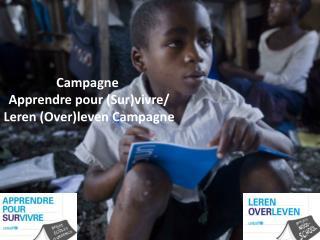 Campagne  Apprendre  pour ( Sur ) vivre / Leren (Over)leven Campagne