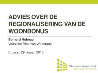 Advies over de regionalisering van de woonbonus
