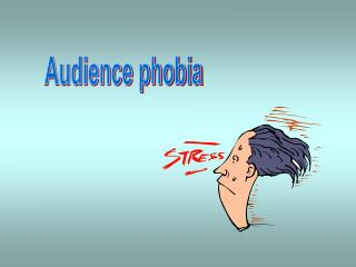 Audience phobia