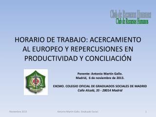 HORARIO DE TRABAJO: ACERCAMIENTO AL EUROPEO Y REPERCUSIONES EN PRODUCTIVIDAD Y CONCILIACI�N