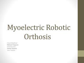 Myoelectric Robotic  Orthosis