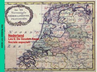 Nederland Les  6:  De Gouden Eeuw; Sociale aspecten