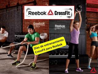 Días de entrenamiento  CrossFit  para  R eebok