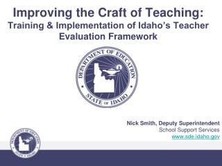 Improving the Craft of Teaching:  Training  Implementation of Idaho s Teacher Evaluation Framework