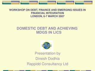 WORKSHOP ON DEBT, FINANCE AND EMERGING ISSUES IN FINANCIAL INTEGRATION LONDON, 6-7 MARCH 2007