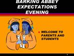 BARKING ABBEY EXPECTATIONS EVENING