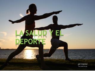 LA SALUD Y EL DEPORTE